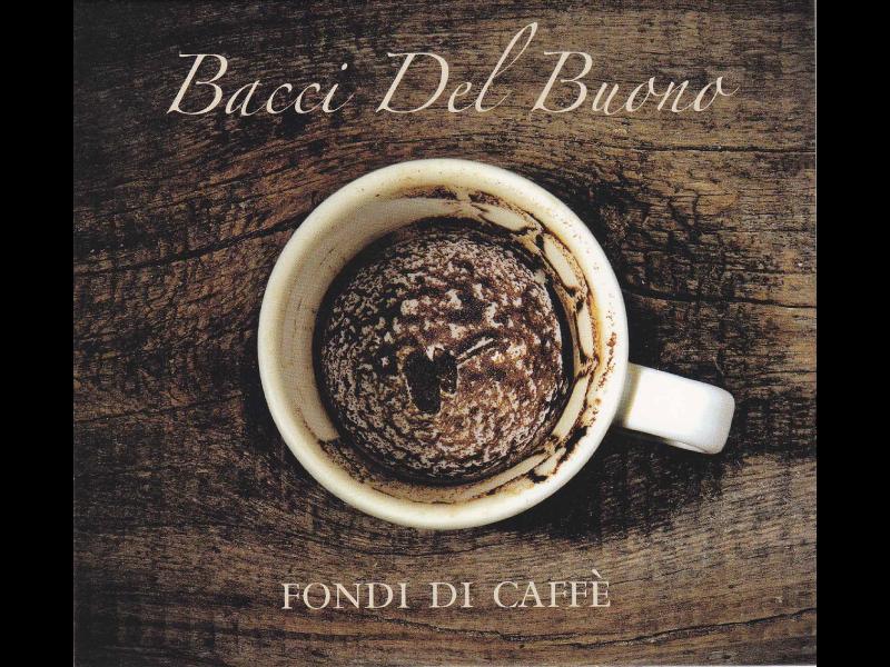 BACCI-DEL-BUONO_Fondi-di-caffe_Old-Mill-Records-2016